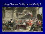 king charles guilty or not guilty