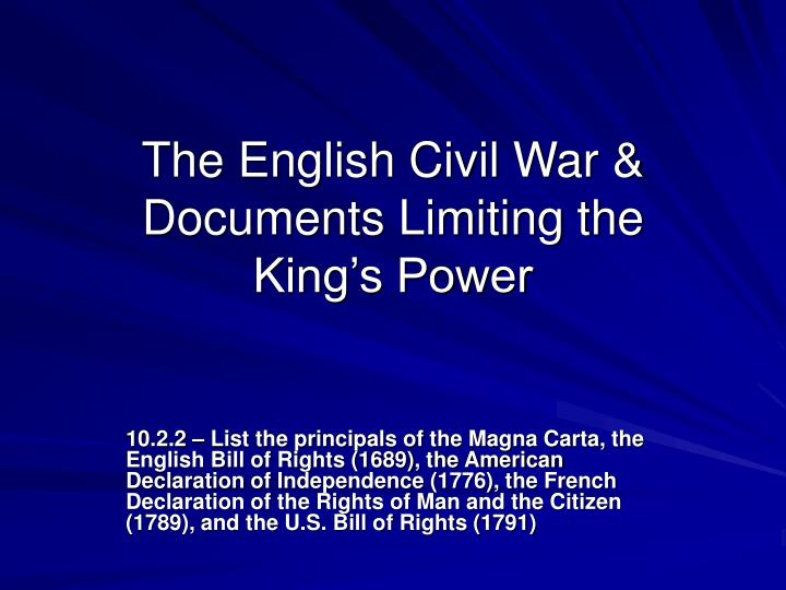 The English Civil War & Documents Limiting the