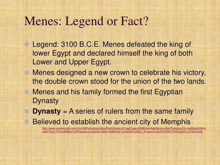 Menes: Legend or Fact?