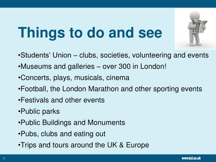 Things to do and see