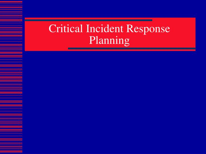 Critical Incident Response Planning
