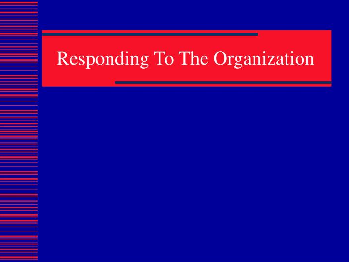 Responding To The Organization