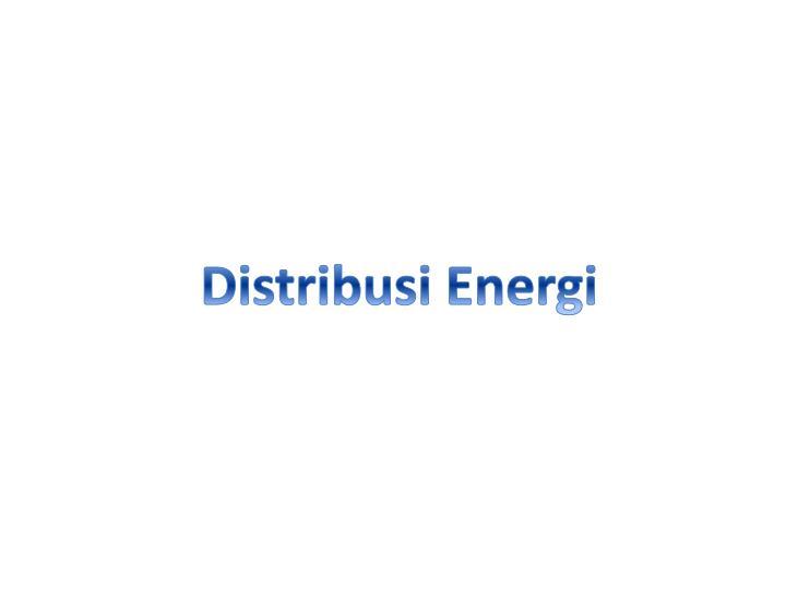 Distribusi Energi