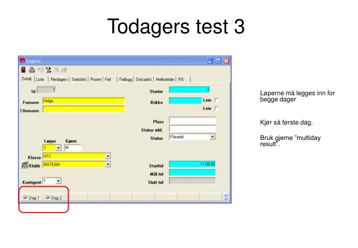 Todagers test 3