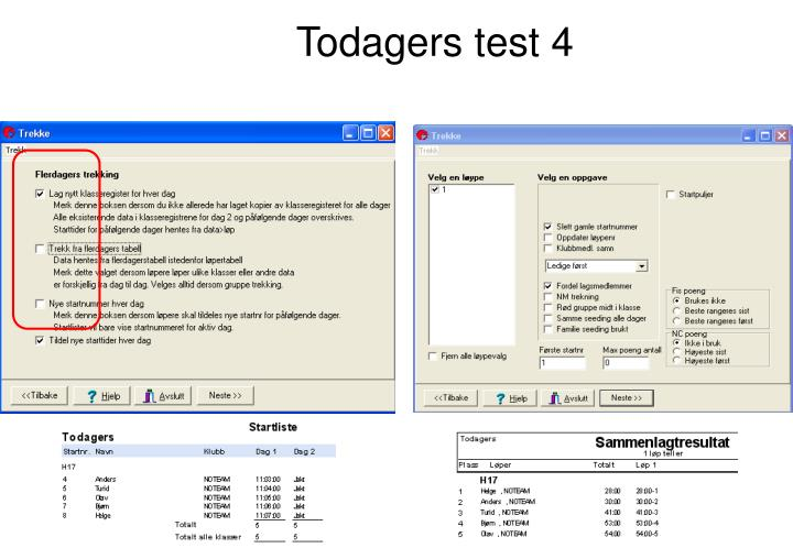 Todagers test 4