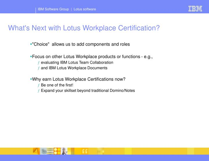 What's Next with Lotus Workplace Certification?