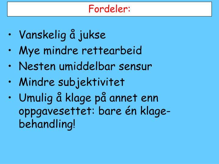 Fordeler: