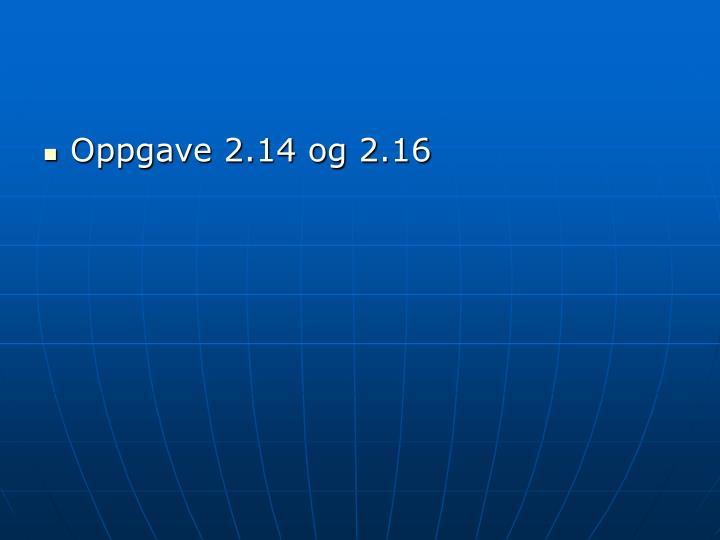 Oppgave 2.14 og 2.16