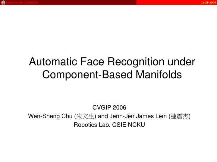 Automatic face recognition under component based manifolds