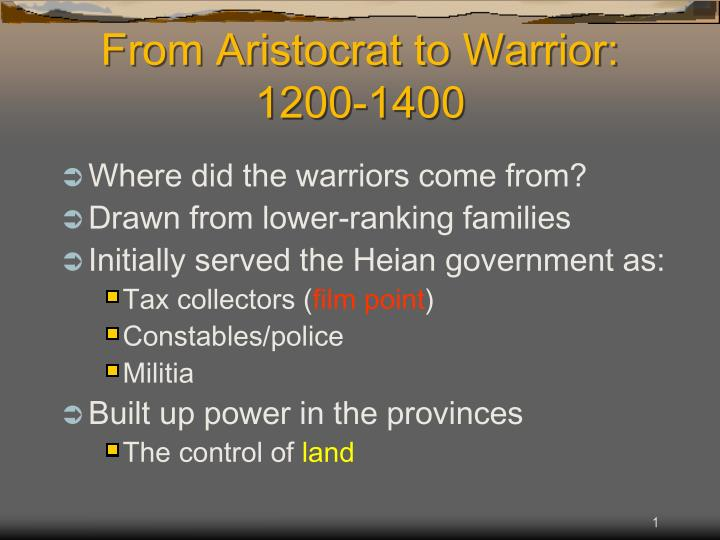 From aristocrat to warrior 1200 1400