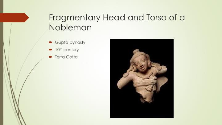 Fragmentary Head and Torso of a Nobleman