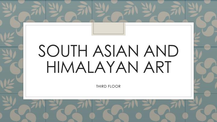 South asian and himalayan art
