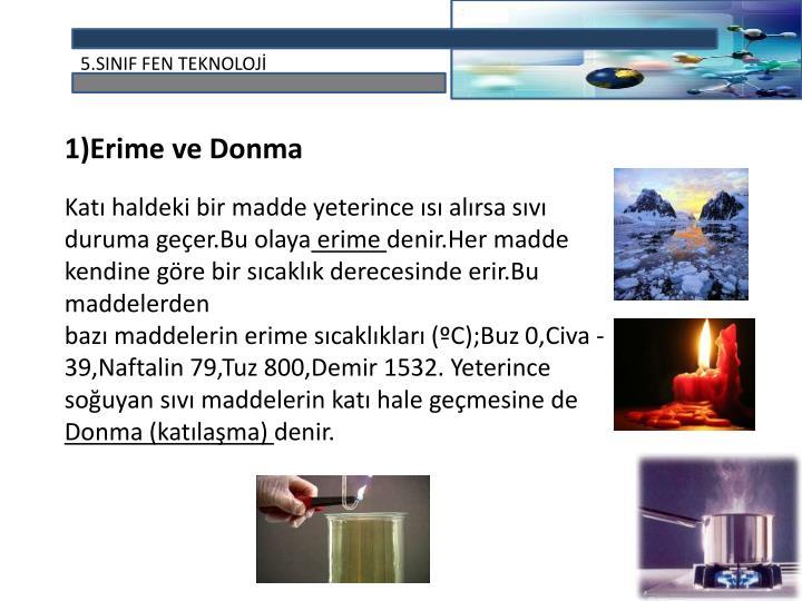 1)Erime ve Donma