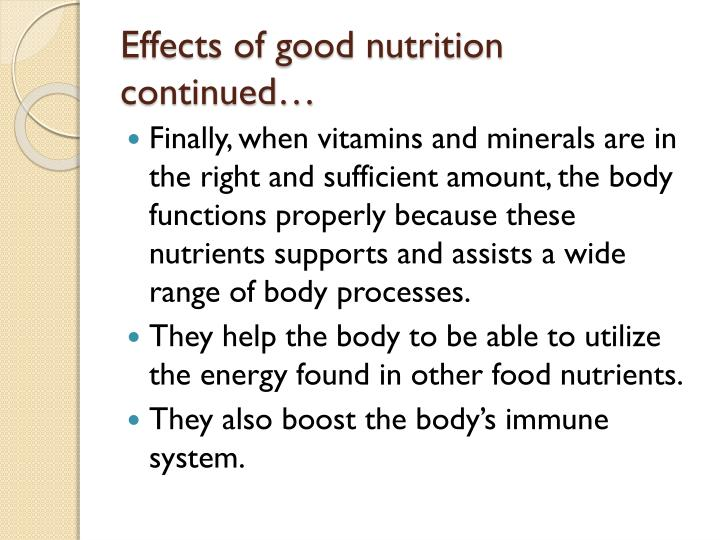 Effects of good nutrition continued…