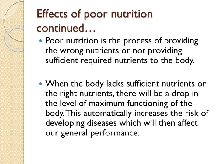 Effects of poor nutrition continued…