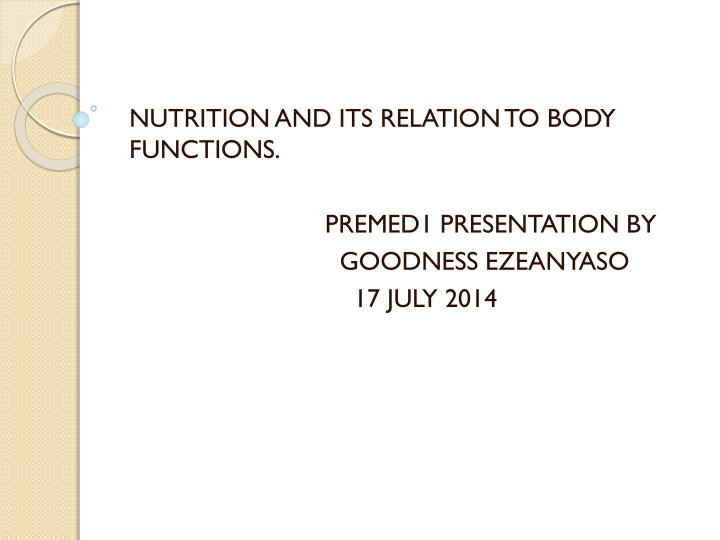 NUTRITION AND ITS RELATION TO BODY FUNCTIONS.