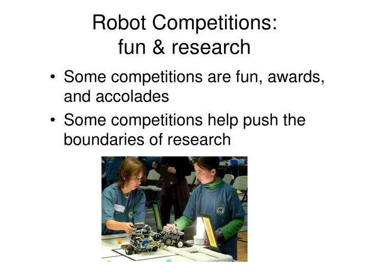Robot competitions fun research