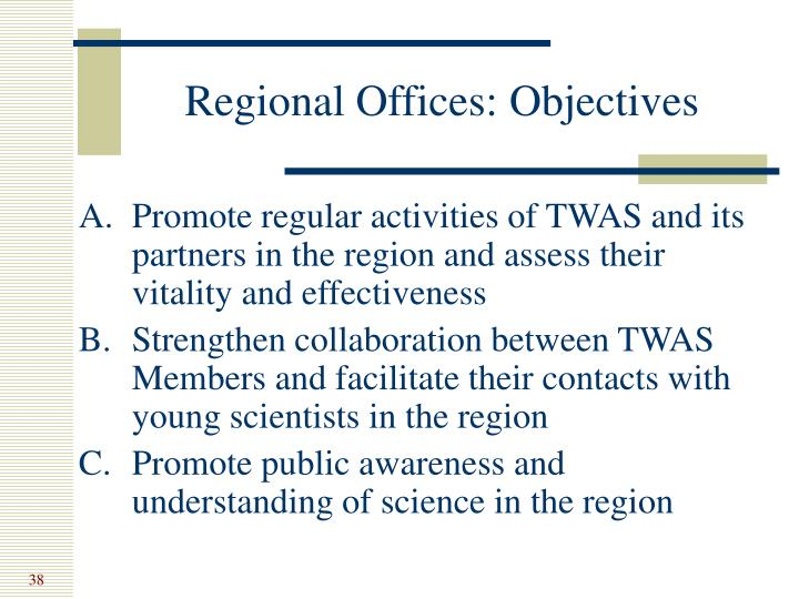 Regional Offices: Objectives