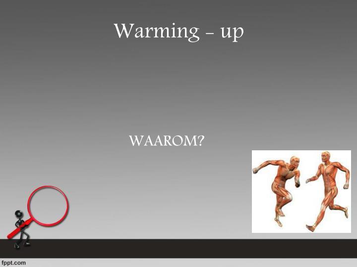 Warming - up