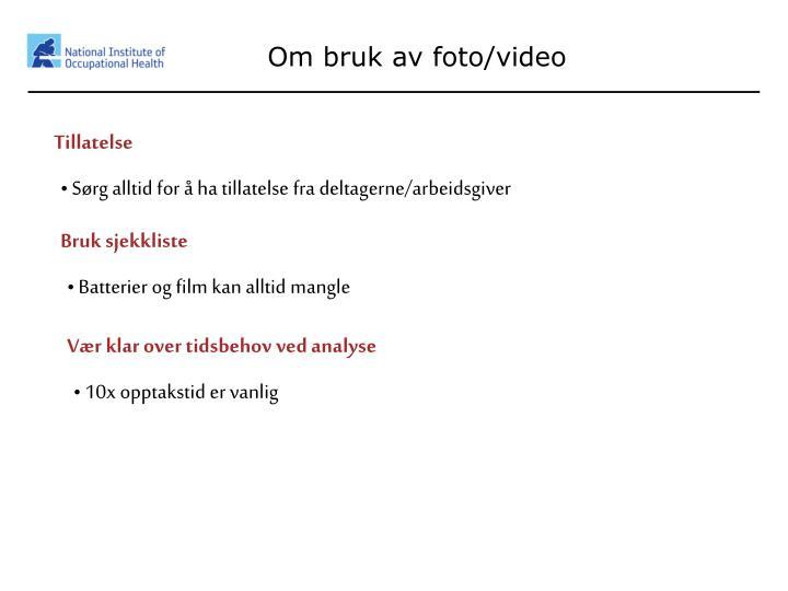 Om bruk av foto/video