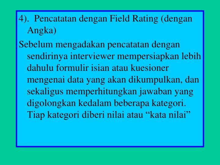 4).  Pencatatan dengan Field Rating (dengan Angka)