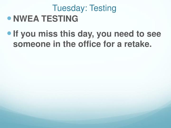 Tuesday: Testing