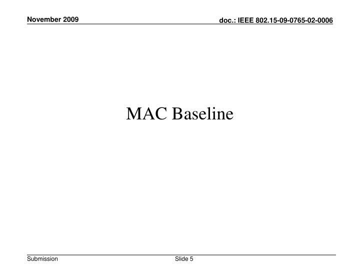MAC Baseline