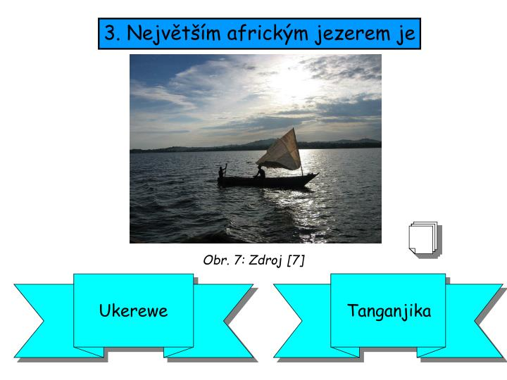 3. Největším africkým jezerem je