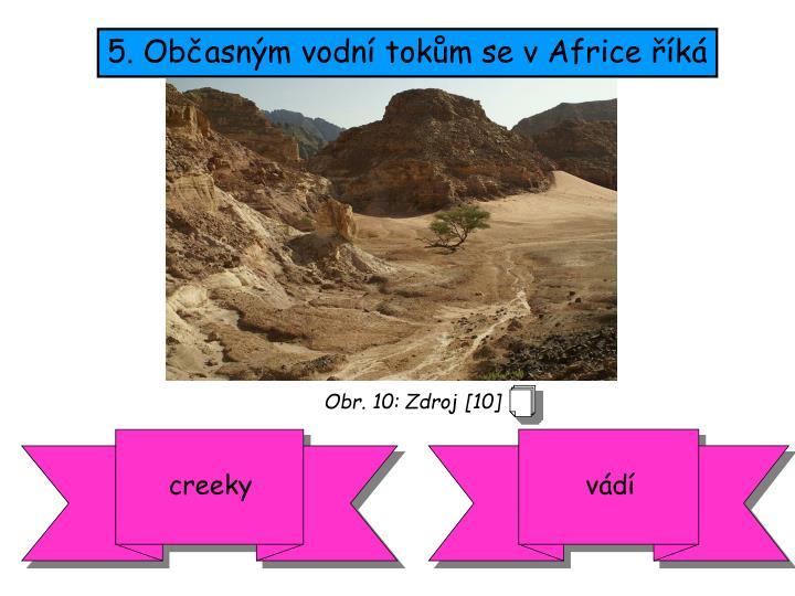 5. Občasným vodní tokům se v Africe říká