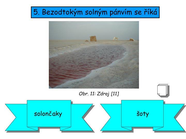 5. Bezodtokým solným pánvím se říká