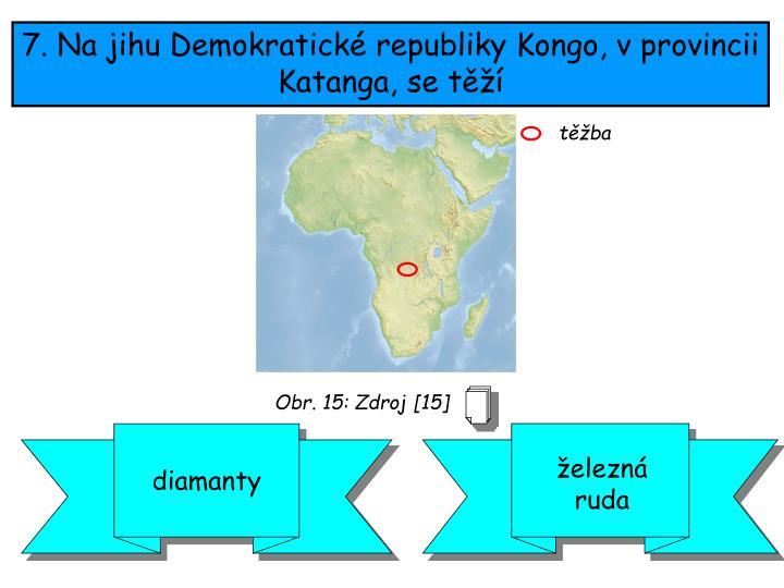 7. Na jihu Demokratické republiky Kongo, v provincii