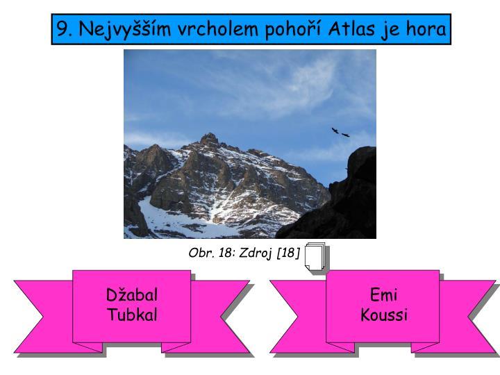 9. Nejvyšším vrcholem pohoří Atlas je hora