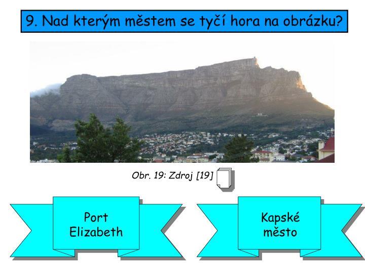 9. Nad kterým městem se tyčí hora na obrázku?