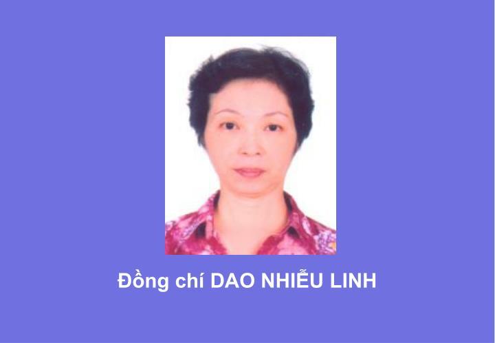 Đồng chí DAO NHIỄU LINH