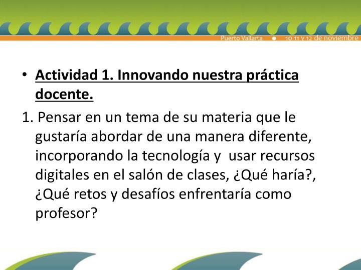 Actividad 1. Innovando nuestra práctica docente.
