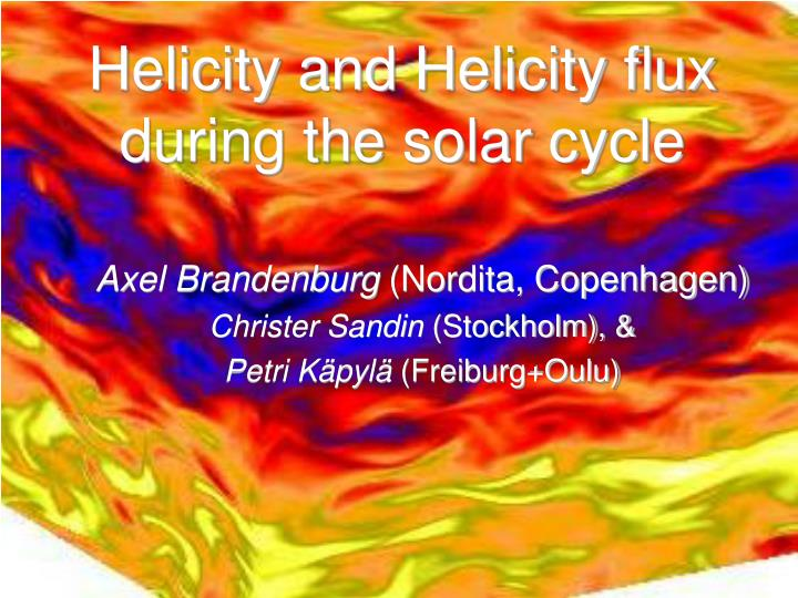 Helicity and helicity flux during the solar cycle
