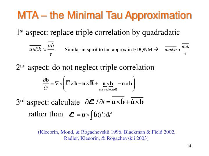 MTA – the Minimal Tau Approximation