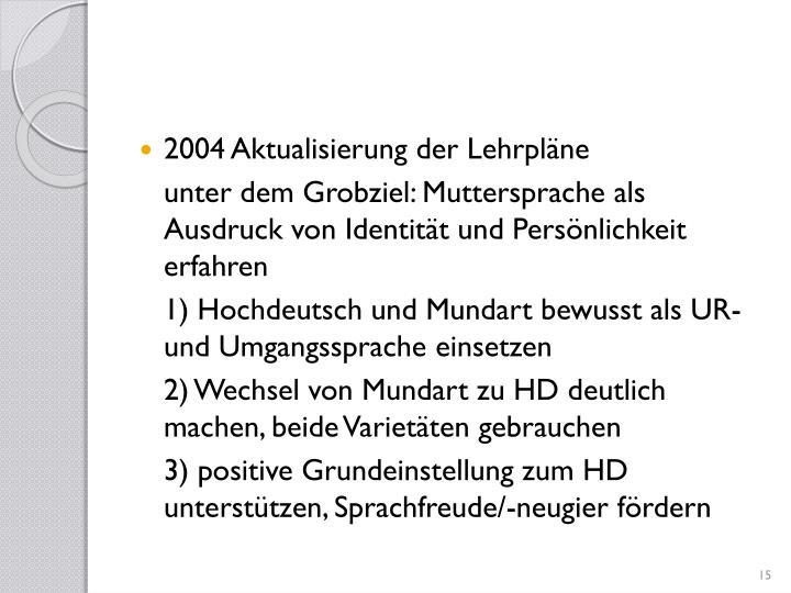 2004 Aktualisierung der Lehrpläne