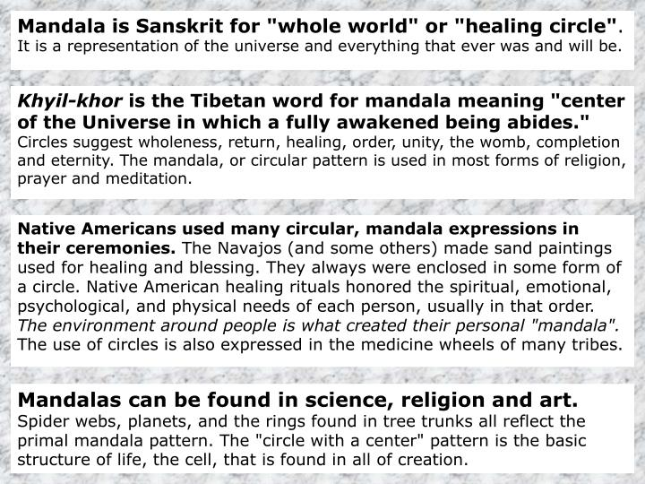 "Mandala is Sanskrit for ""whole world"" or ""healing circle"""