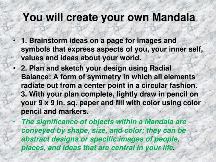 You will create your own Mandala