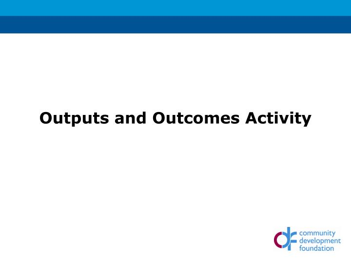 Outputs and Outcomes Activity