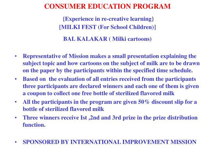 CONSUMER EDUCATION PROGRAM