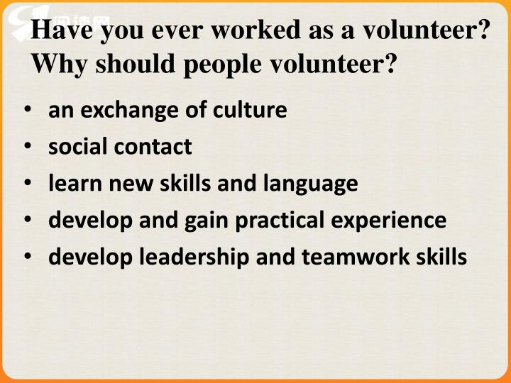 Have you ever worked as a volunteer?