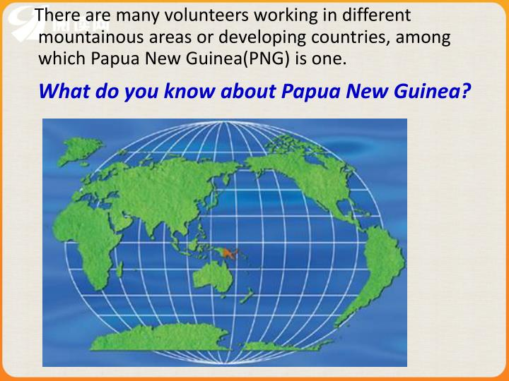 What do you know about Papua New Guinea?