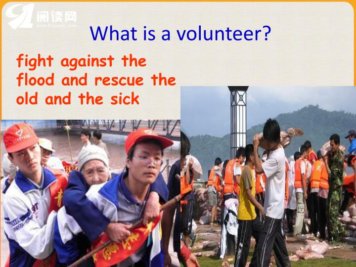 What is a volunteer?