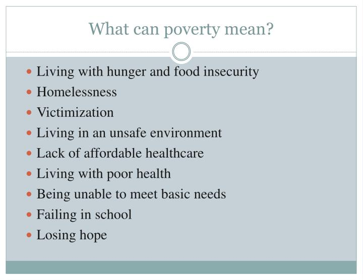 What can poverty mean?