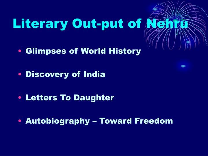 Literary Out-put of Nehru