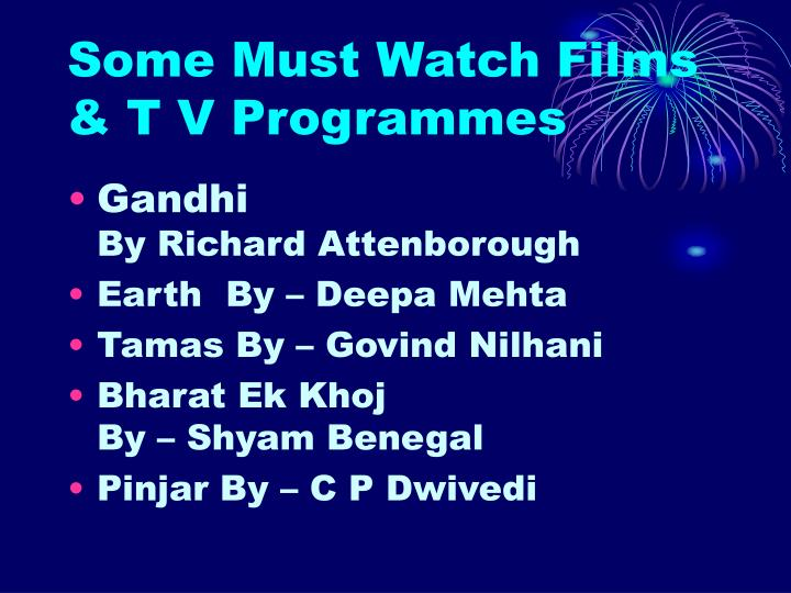 Some Must Watch Films & T V Programmes