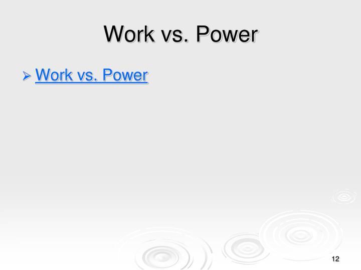 Work vs. Power