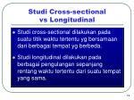 studi cross sectional vs longitudinal